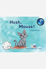 Hush, Mouse Dyslexic Edition: Dyslexic Font Paperback