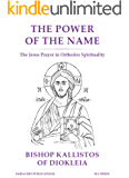 The Power of the Name: The Jesus Prayer in Orthodox Spirituality