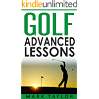 Golf: Advanced Lessons (golf lessons Book 3)