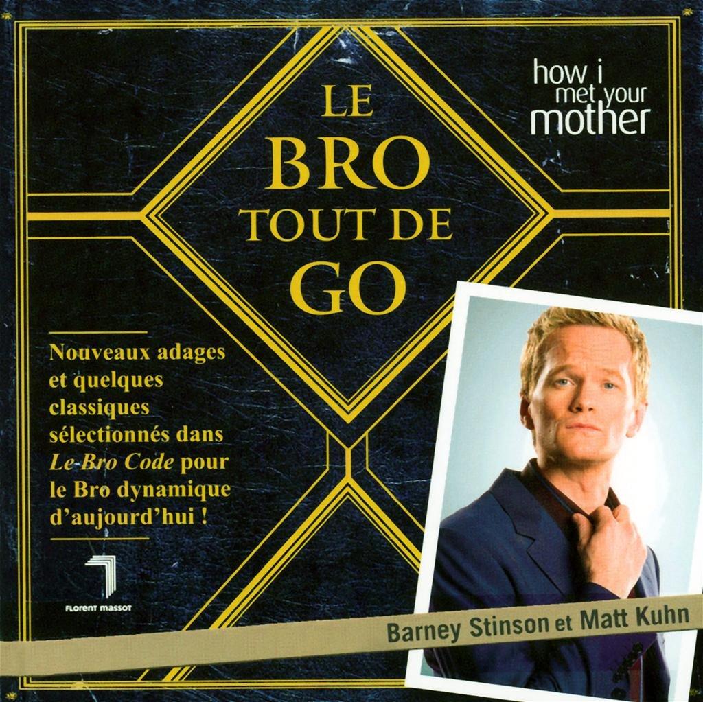 Le Bro tout de go: Amazon.es: Barney Stinson, Matt Kuhn, Anne ...