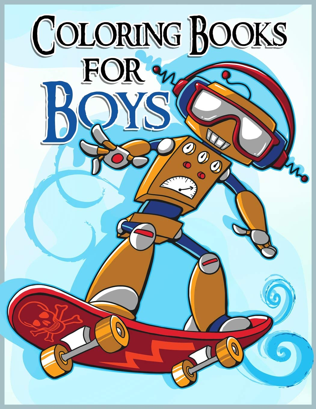 - The Brilliant Coloring Book For Boys: Robot Coloring Book For Kids