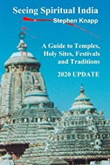 Seeing Spiritual India: A Guide to Temples, Holy Sites, Festivals and Traditions: 2020 Update Paperback