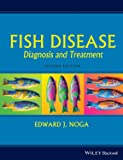 FISH DISEASE: DIAGNOSIS AND TREATMENT, 2ND EDITION