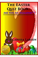 The Easter Quiz Book: Are You An Eggspert? (Holiday Quiz Books:  Facts And Fun For Kids Of All Ages Book 4) Kindle Edition
