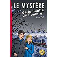 Le Mystère de la fillette de l'ombre (French Edition)