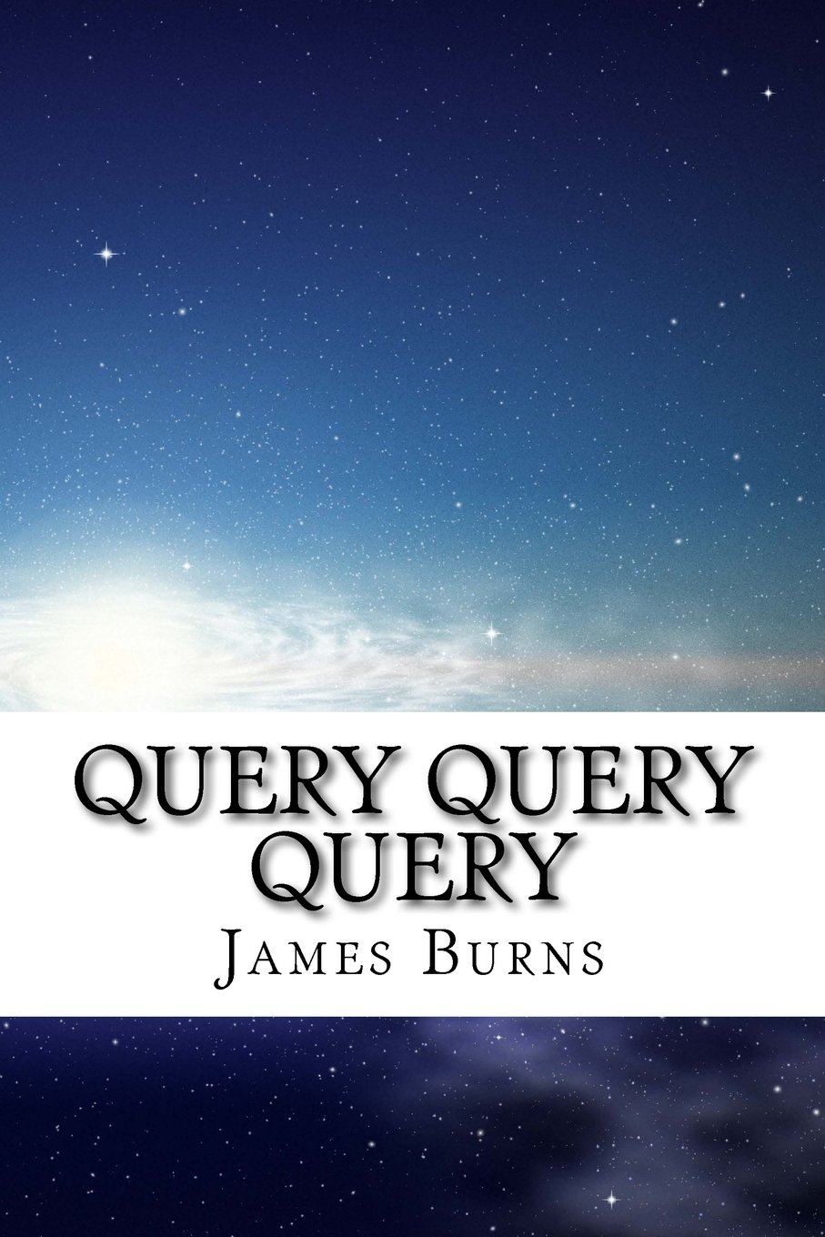 Read Online Query Query Query (The Poetry of James Burns) (Volume 27) PDF