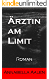 Ärztin am Limit: Roman