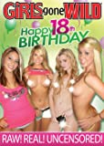 Girls Gone Wild: Happy 18th Birthday