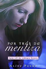 Por trás da mentira (Trilogia Soares Spin off) eBook Kindle