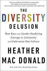The Diversity Delusion: How Race and Gender Pandering Corrupt the University and Undermine Our Culture Kindle Edition