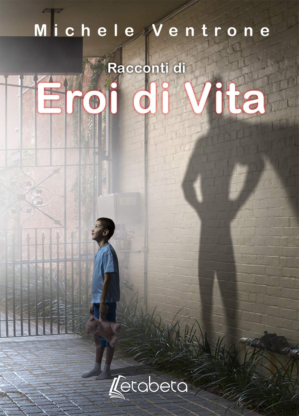Amazon.it: Racconti di eroi di vita. Nuova ediz. - Ventrone, Michele - Libri