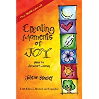 Creating Moments of Joy Along the Alzheimer's Journey: A Guide for Families and Caregivers, Fifth Edition, Revised and…