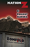 Nation-Z Band 3: Projekt Aurora