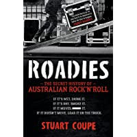 Roadies: The Secret History of Australian Rock'n'Roll