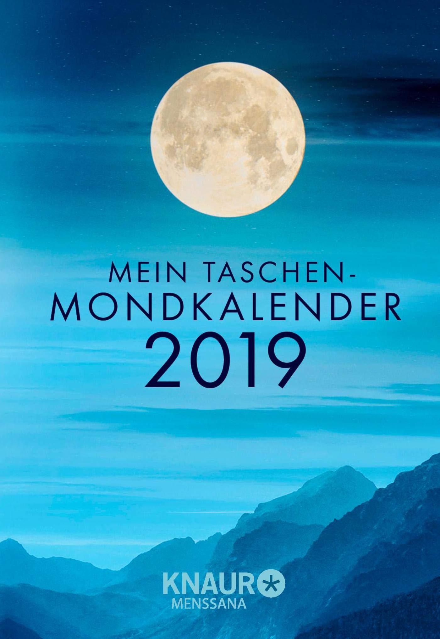 Mein Taschen-Mondkalender 2019: Terminkalender m. Wochenplaner u. besonderem Spruch der Woche, m. allen Informationen zu Mondeinflüssen & ... für Notizen, m. Lesebändchen, 10,0 x 14,5 cm