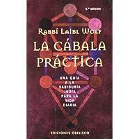 La cábala práctica: Una guía a la sabiduría