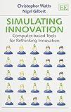 Simulating Innovation: Computer-Based Tools for Rethinking Innovation