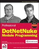 Professional DotNetNuke Module Programming, Chris Paterra and Shaun Walker, 0470171162