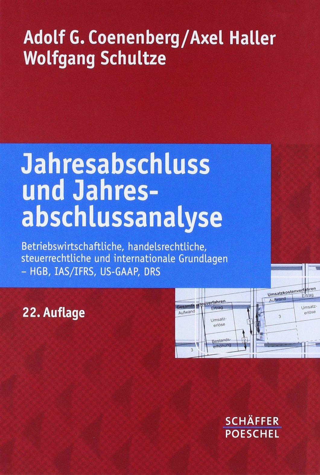 Jahresabschluss Und Jahresabschlussanalyse  Betriebswirtschaftliche Handelsrechtliche Steuerrechtliche Und Internationale Grundlagen – HGB IAS IFRS US GAAP DRS