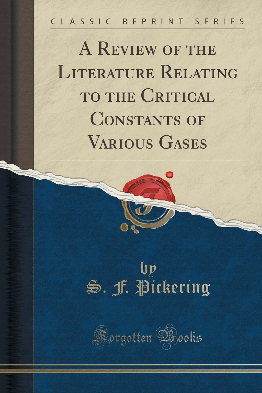 A Review of the Literature Relating to the Critical Constants of Various Gases (Classic Reprint) ebook