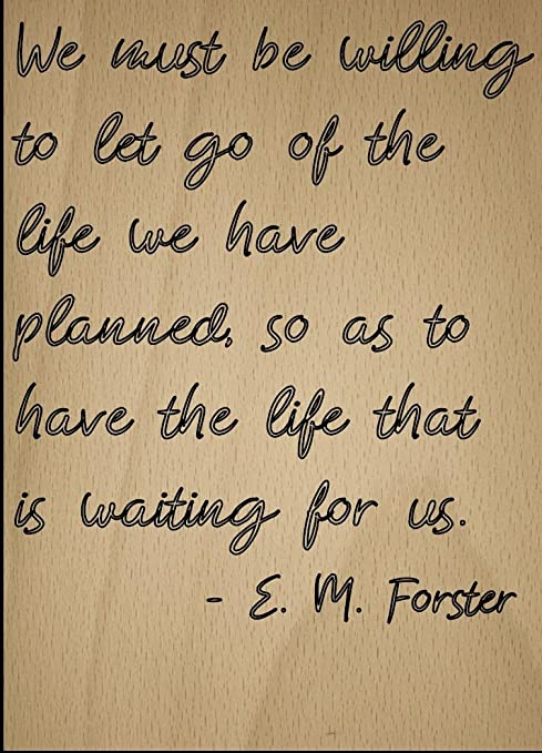 Amazoncom We Must Be Willing To Let Go Of The Life Quote By