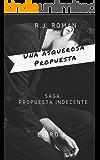 UNA ASQUEROSA PROPUESTA (UNA PROPUESTA INDECENTE nº 6) (Spanish Edition)