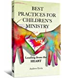 Best Practices for Children's Ministry: Leading from the Heart