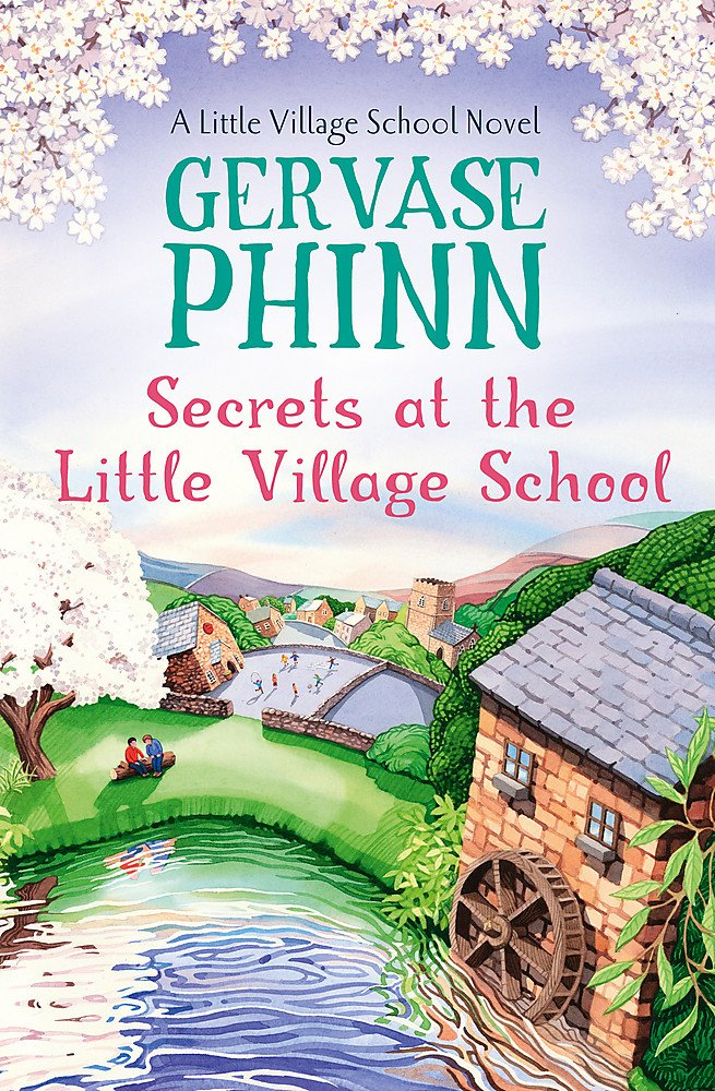 Secrets At The Little Village School  A Little Village School Novel  Book 5