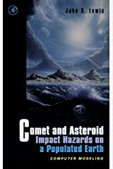 Comet and Asteroid Impact Hazards on a Populated Earth: Computer Modeling Paperback