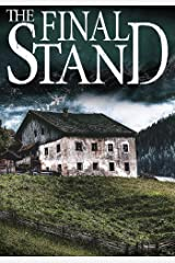 The Final Stand: EMP Survival in a Powerless World (EMP Survival in a Powerless World- Series Book 3) Kindle Edition