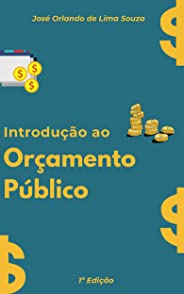 Introdução ao Orçamento Público: PPA, LDO e LOA