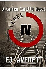 Level IV: A Carmen Carillo Novel (The Carmen Carillo Novels Book 3) Kindle Edition