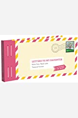 Letters to My Daughter: Write Now. Read Later. Treasure Forever. (Daughter Gifts from Mom, Father Daughter Gifts, To My Daughter Gifts) Hardcover