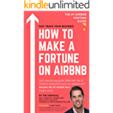 HOW TO MAKE A FORTUNE ON AIRBNB: Your step-by-step guide filled with Tips & Tricks to outperform your competition and…