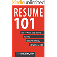 Resume 101: How to Write an Effective Resume, LinkedIn Profile, and Cover Letter