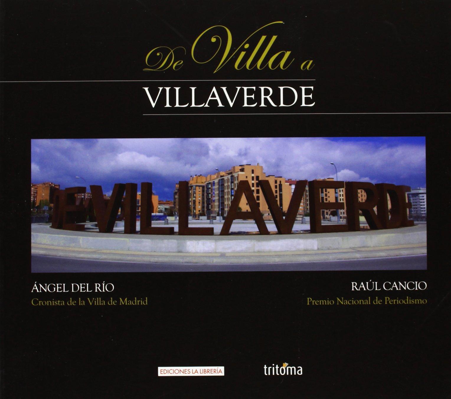 De Villa a Villaverde: Amazon.es: Raúl Cancio, Ángel del Río López: Libros