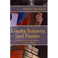 Loyalty, Intensity, and Passion: An inside look at