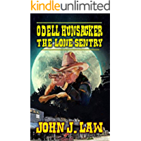Odell Hunsacker: The Lone Sentry: A Classic Western Adventure