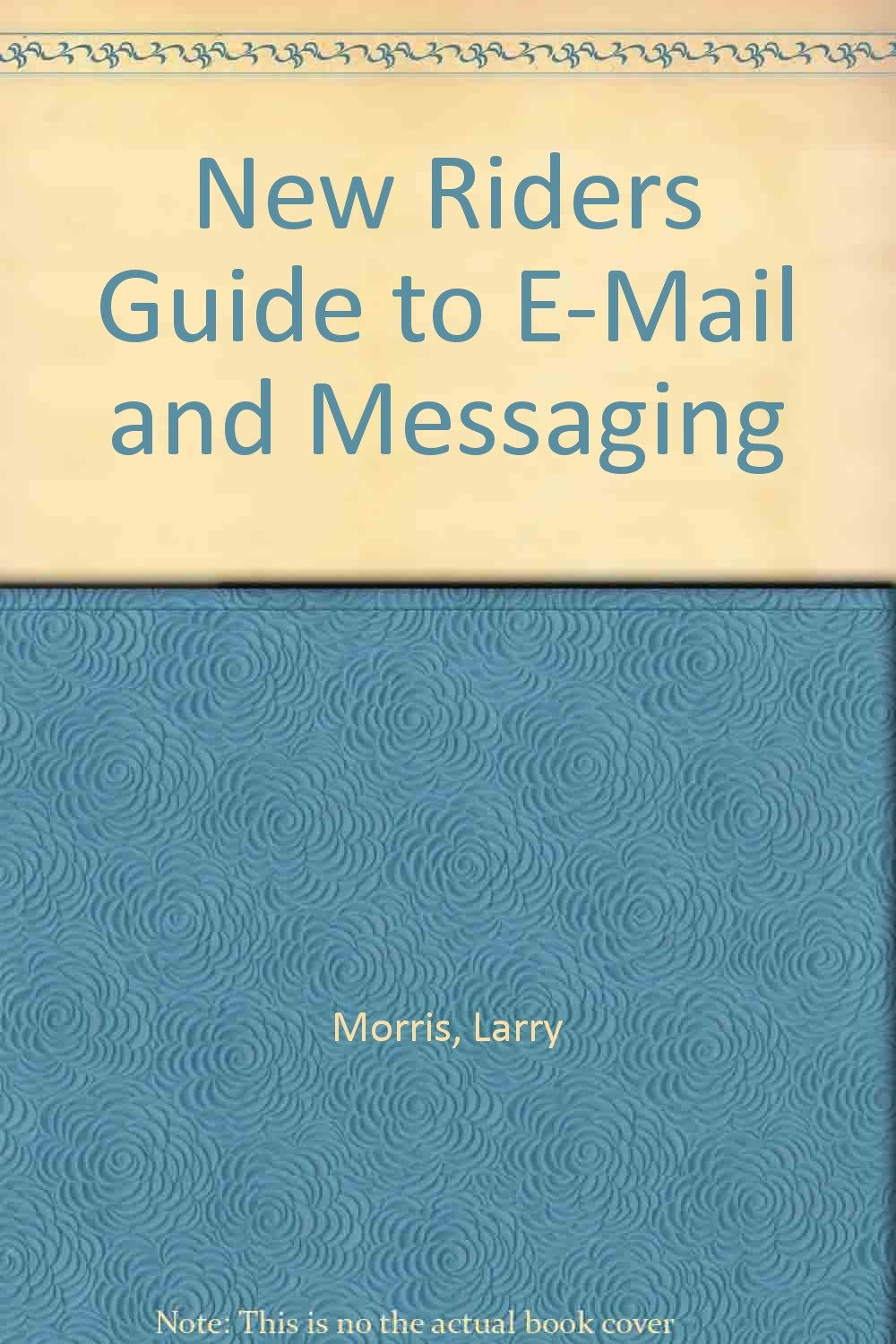 New Riders' Guide to E-Mail & Messaging