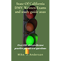 State of California DMV written exams and study guide 2020: Over 250 drivers license practice permit test questions