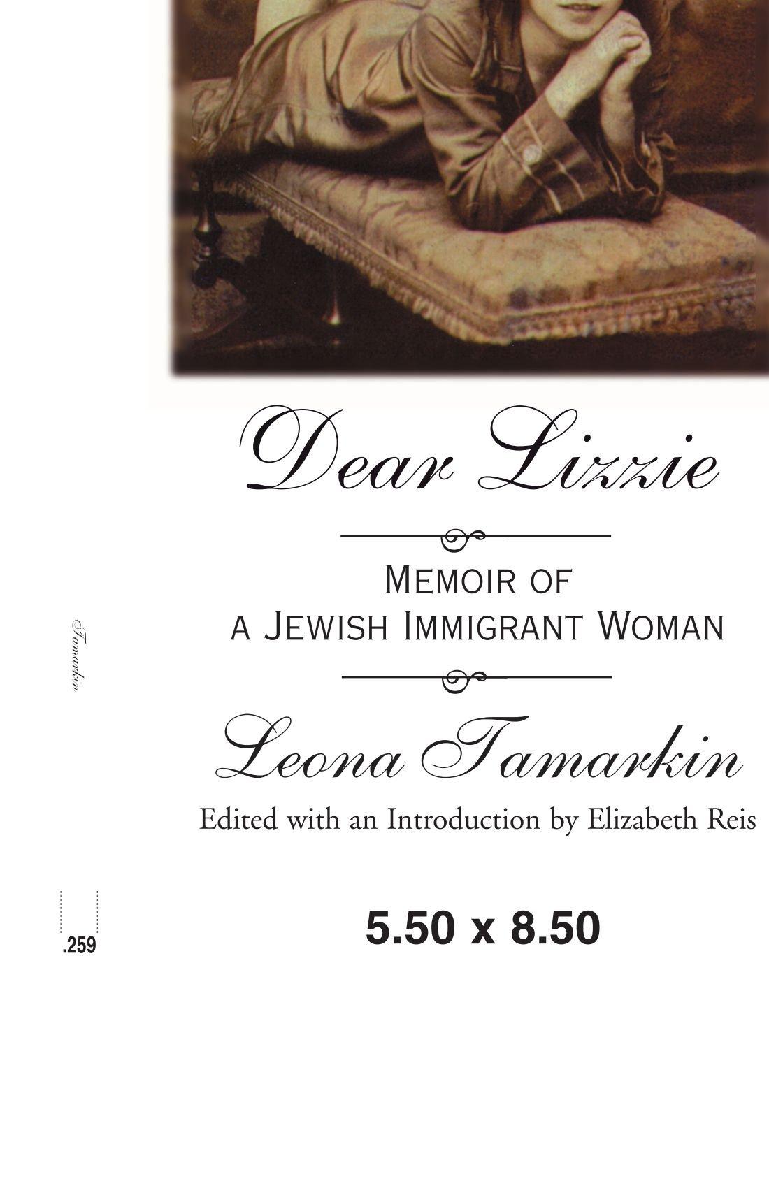 Read Online Dear Lizzie: Memoir of a Jewish Immigrant Woman PDF