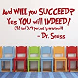 """Dr Seuss Quotes Wall Decal Vinyl Decor """"And Will You Succeed? Yes You will Indeed!"""" Saying for Kids Playroom, Bedroom, Baby Nursery, School Classroom, Library, Preschool, Day Care"""