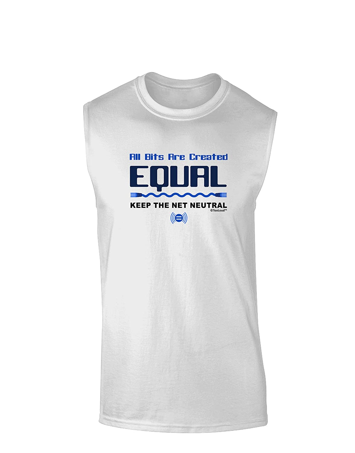 TooLoud All Bits Are Created Equal Net Neutrality Muscle Shirt
