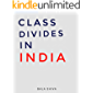Class Divides in India: A Shortread Essay