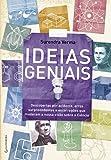 Ideias Geniais. Descobertas por Acidente, Erros Surpreendentes e Escorregões que Mudaram a Nossa Visão Sobre a Ciência