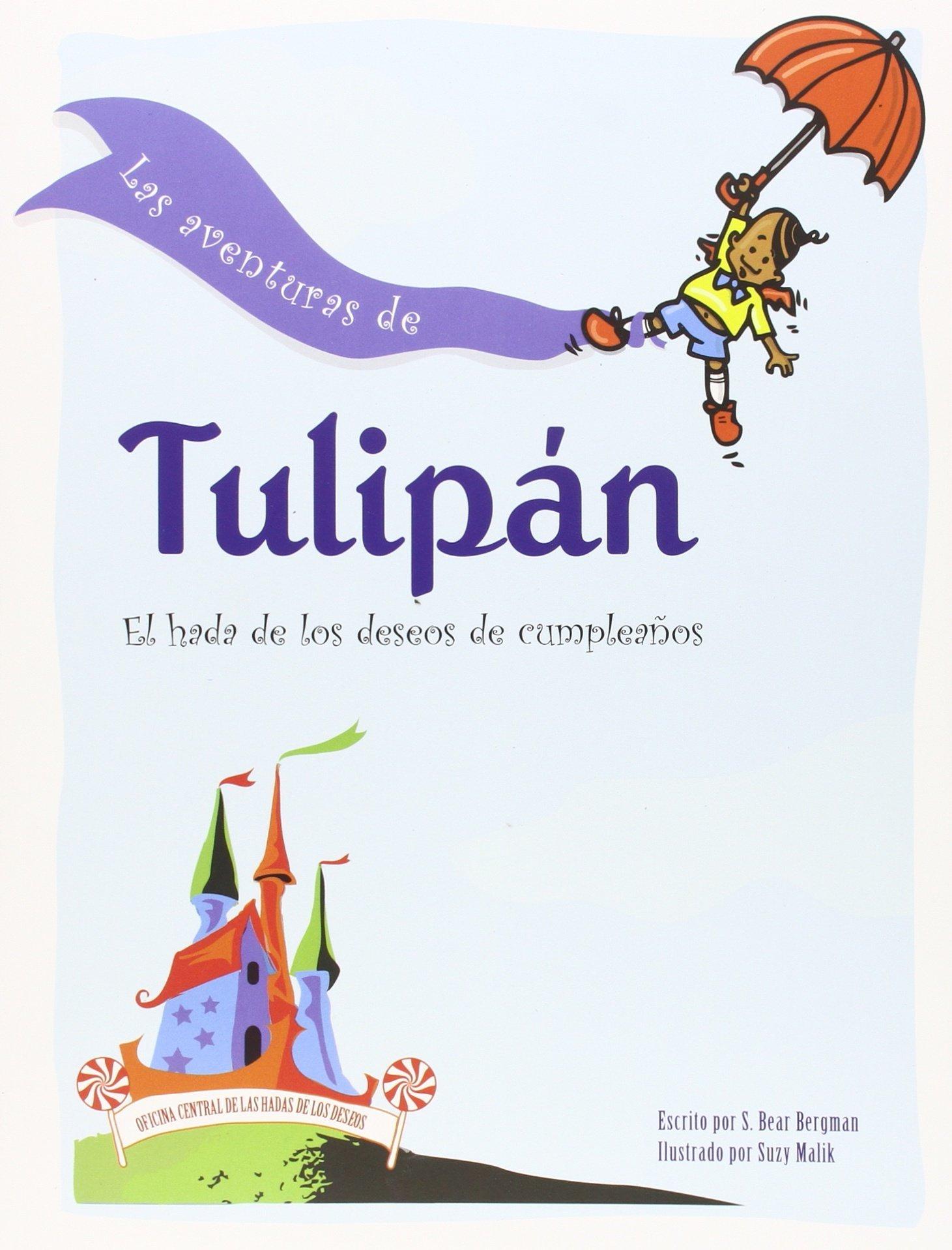 LAS AVENTURAS DE TULIPÁN Tapa blanda – Ilustrado, 3 may 2016 S BEAR BERGMAN Y DS DIAMON Edicions Bellaterra 8472907686 Educational material