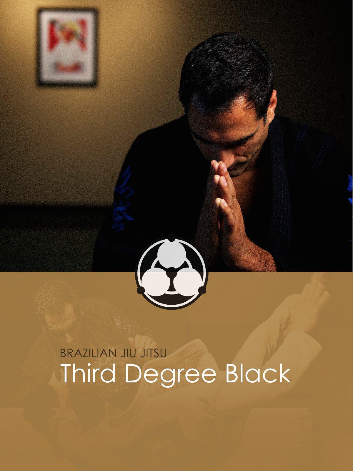 Brazilian Jiu Jitsu: Third Degree Black on Amazon Prime Video UK