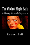 The Witch of Maple Park (A Harry Grouch Mystery) (Harry Grouch Mysteries Book 1)