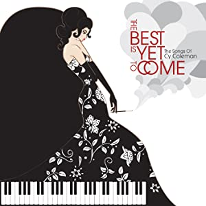 Best Is Yet To Come: The Songs of Cy Coleman [Vinyl]