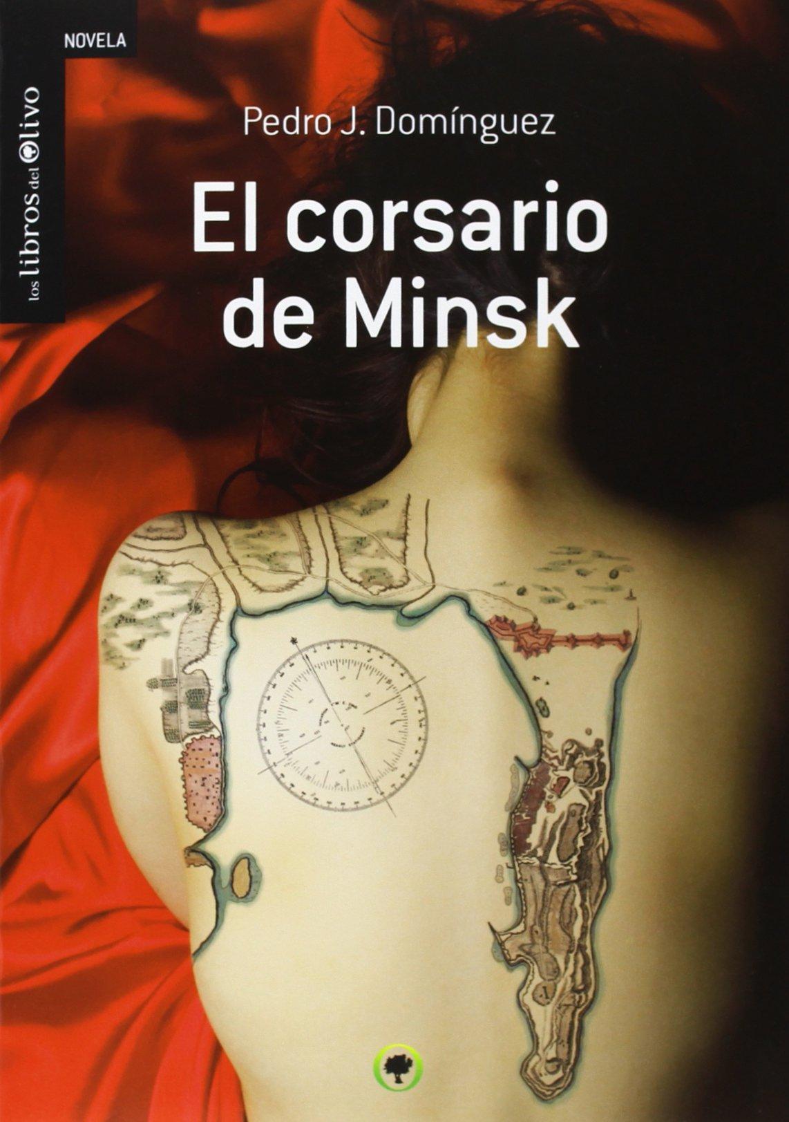 EL CORSARIO DE MINSK (La Tierra De Las Letras): Amazon.es: Pedro J ...